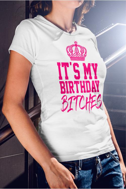 It's my birthday bitches - születésnapos póló