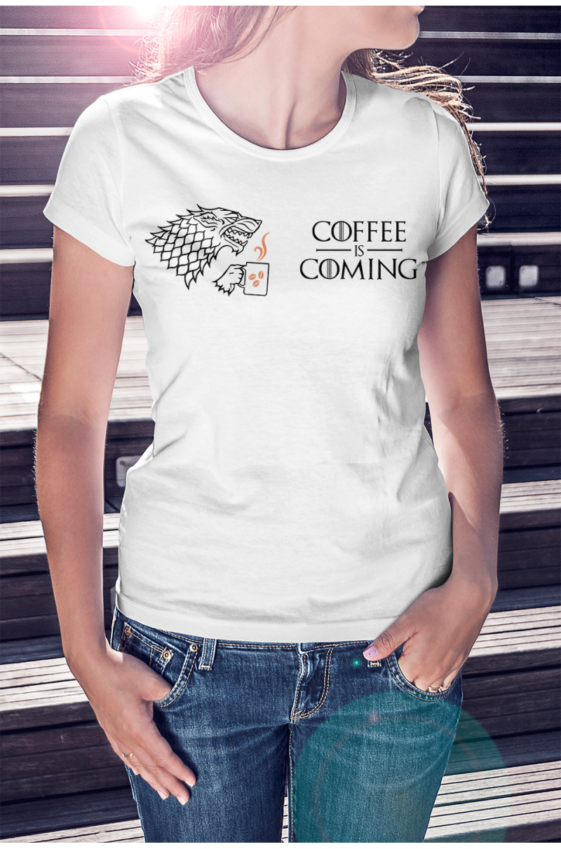 Coffee is coming - Trónok harca póló