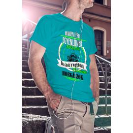 Minden férfi egyenlőnek születik, de csak a legjobbak lesznek horgászok - póló
