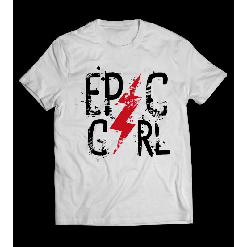 Epic Girl - Csajos póló
