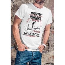 Minden férfi egyenlőnek születik, de csak a legjobbak lesznek golfozók póló