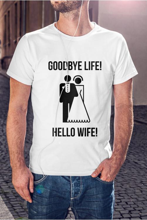 Goodbye life! Hello wife! póló