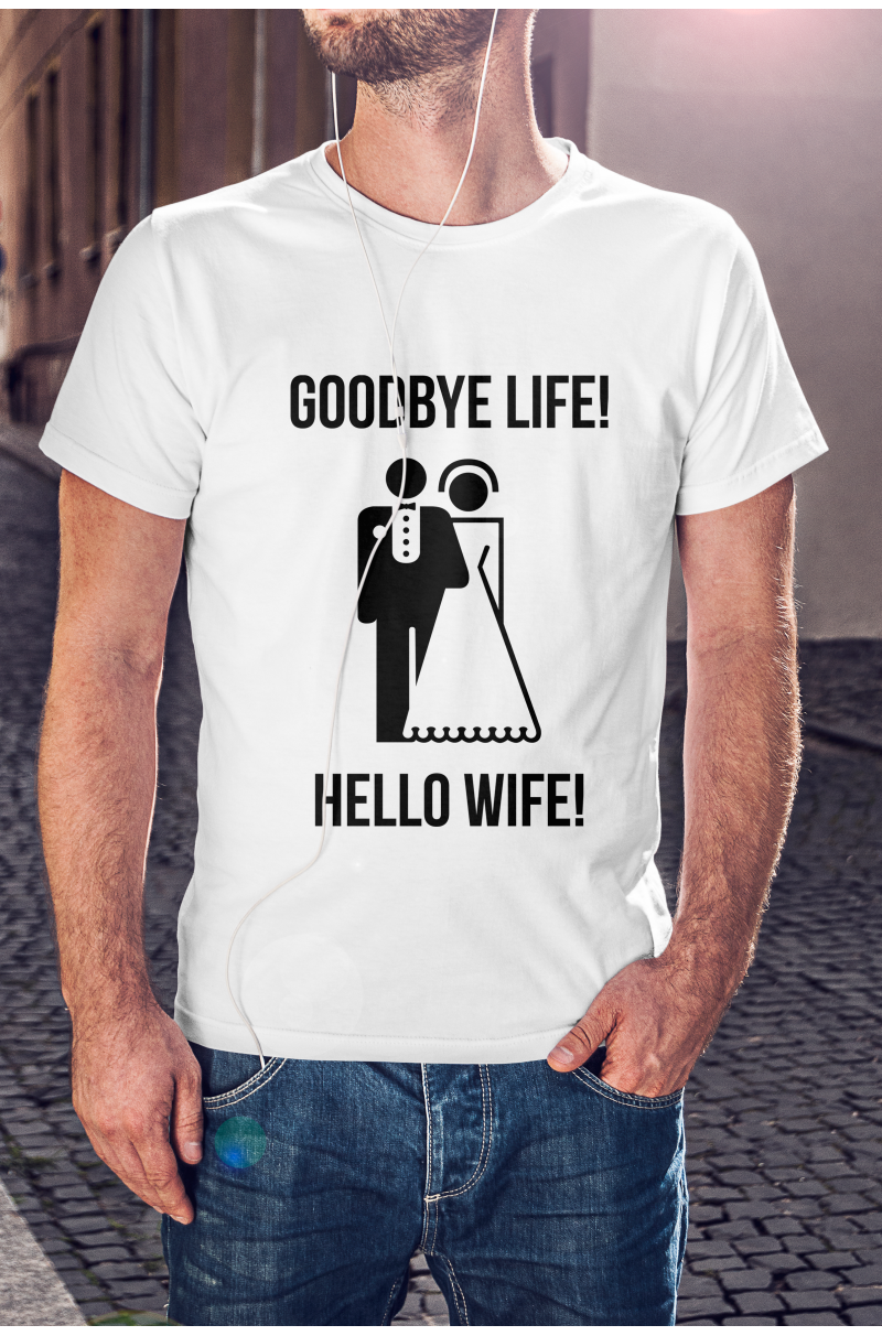 Good bye life! Hello wife!