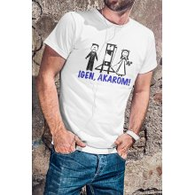 Igen, akarom (női/férfi változatban!) póló