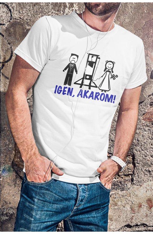 Igen, akarom póló (női/férfi változatban!)