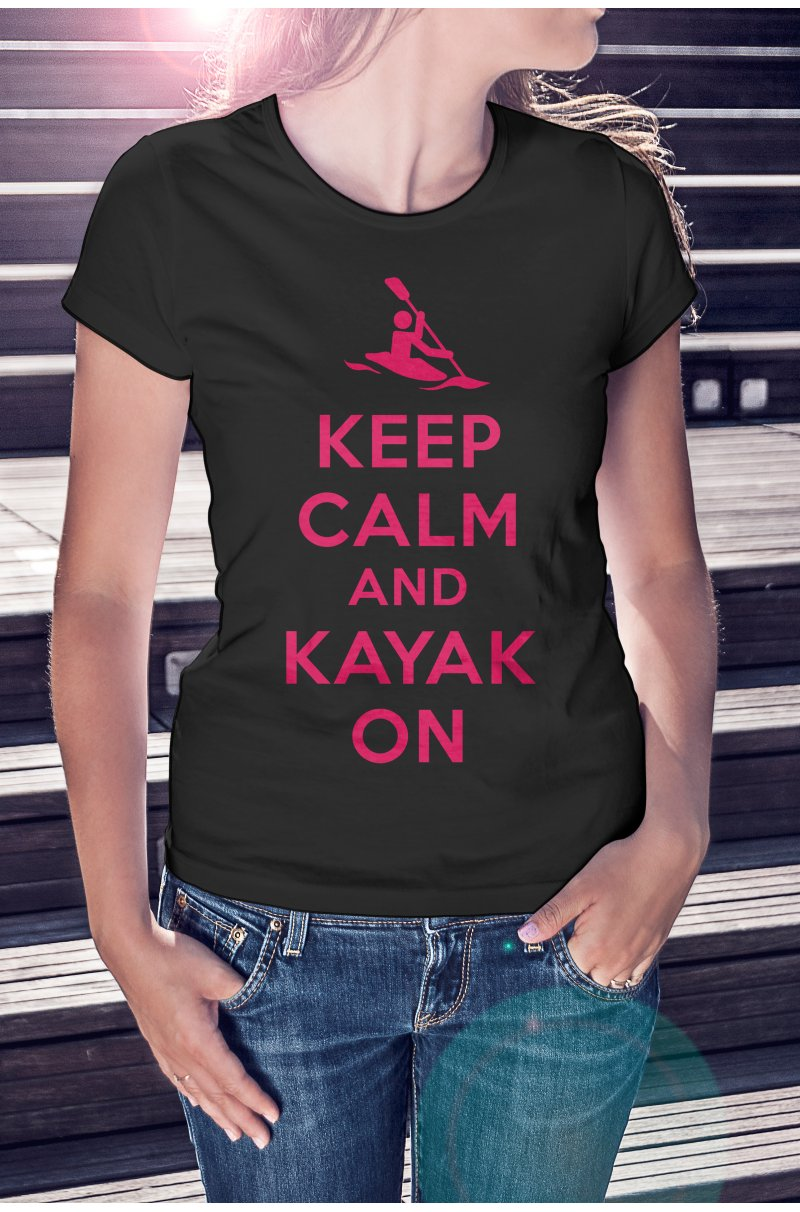 Keep calm keep kayak ON