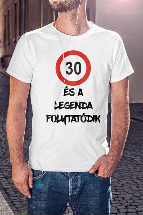 A legenda folytatódik születésnapos póló  - választható életkorral -