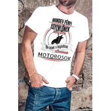 A legjobbak lesznek motorosok póló