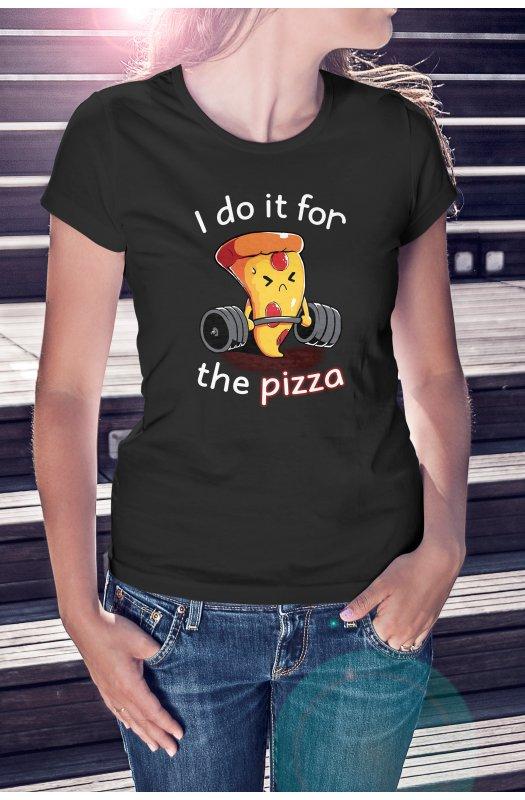 Csak a pizzáért teszem póló