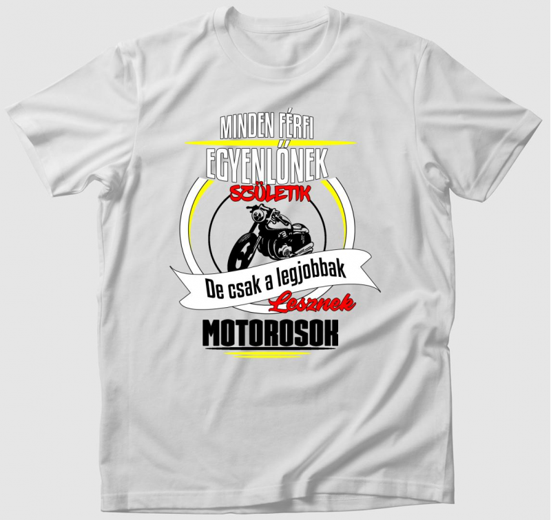 A legjobbak lesznek motorosok v2 póló