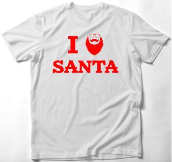 I love Santa - Szeretem a Mikulást póló