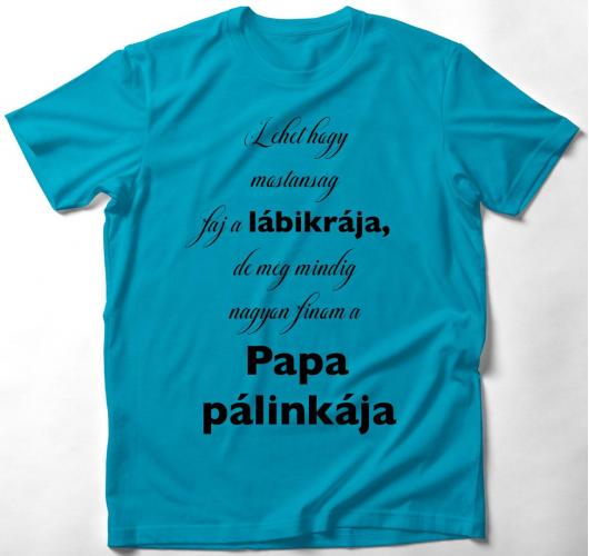 Pálinkafőző papa póló