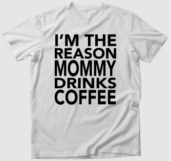 Miattam iszik kávét anyu - póló