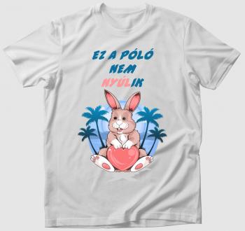 Nem nyúlik póló