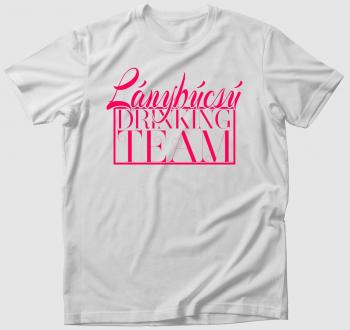 Lánybúcsú Drinking Team póló