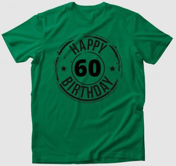 Happy Birthday póló  - Megadható Életkorral -