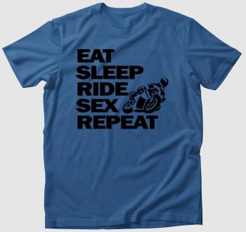 Eat Sleep Sex Ride Repeat póló