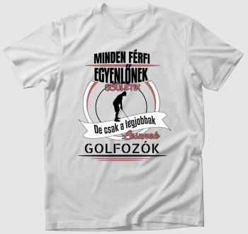 A legjobbak lesznek golfozók póló