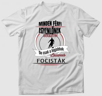 A legjobbak lesznek focisták póló
