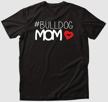 Bulldog Mom póló