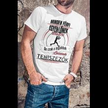 Minden férfi egyenlőnek születik, de csak a legjobbak lesznek teniszezők póló