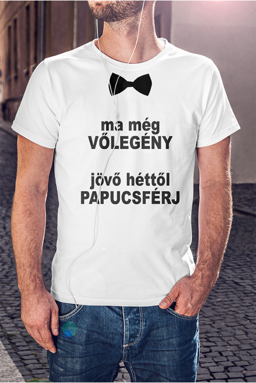 Ma még vőlegény, jövőhéttől... póló